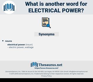 electrical power, synonym electrical power, another word for electrical power, words like electrical power, thesaurus electrical power