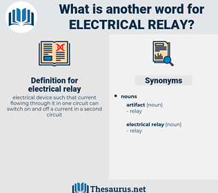 electrical relay, synonym electrical relay, another word for electrical relay, words like electrical relay, thesaurus electrical relay