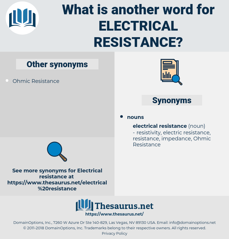 electrical resistance, synonym electrical resistance, another word for electrical resistance, words like electrical resistance, thesaurus electrical resistance
