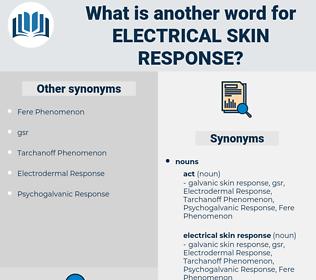 electrical skin response, synonym electrical skin response, another word for electrical skin response, words like electrical skin response, thesaurus electrical skin response