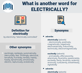 electrically, synonym electrically, another word for electrically, words like electrically, thesaurus electrically