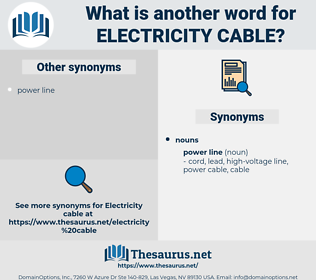 electricity cable, synonym electricity cable, another word for electricity cable, words like electricity cable, thesaurus electricity cable