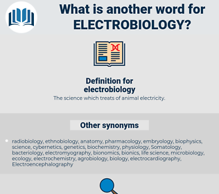 electrobiology, synonym electrobiology, another word for electrobiology, words like electrobiology, thesaurus electrobiology