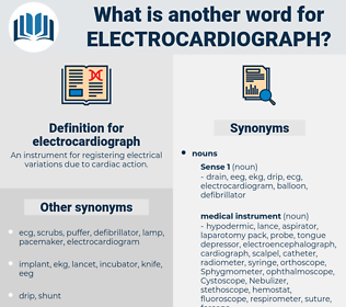 electrocardiograph, synonym electrocardiograph, another word for electrocardiograph, words like electrocardiograph, thesaurus electrocardiograph
