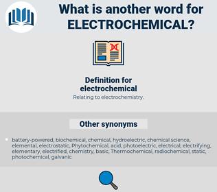 electrochemical, synonym electrochemical, another word for electrochemical, words like electrochemical, thesaurus electrochemical