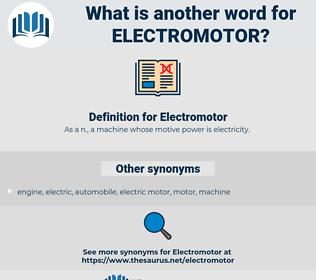 Electromotor, synonym Electromotor, another word for Electromotor, words like Electromotor, thesaurus Electromotor