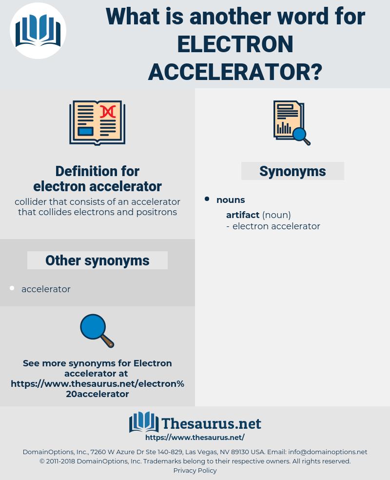 electron accelerator, synonym electron accelerator, another word for electron accelerator, words like electron accelerator, thesaurus electron accelerator