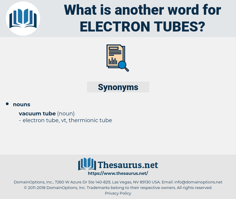 electron tubes, synonym electron tubes, another word for electron tubes, words like electron tubes, thesaurus electron tubes