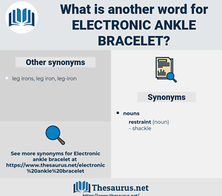 electronic ankle bracelet, synonym electronic ankle bracelet, another word for electronic ankle bracelet, words like electronic ankle bracelet, thesaurus electronic ankle bracelet