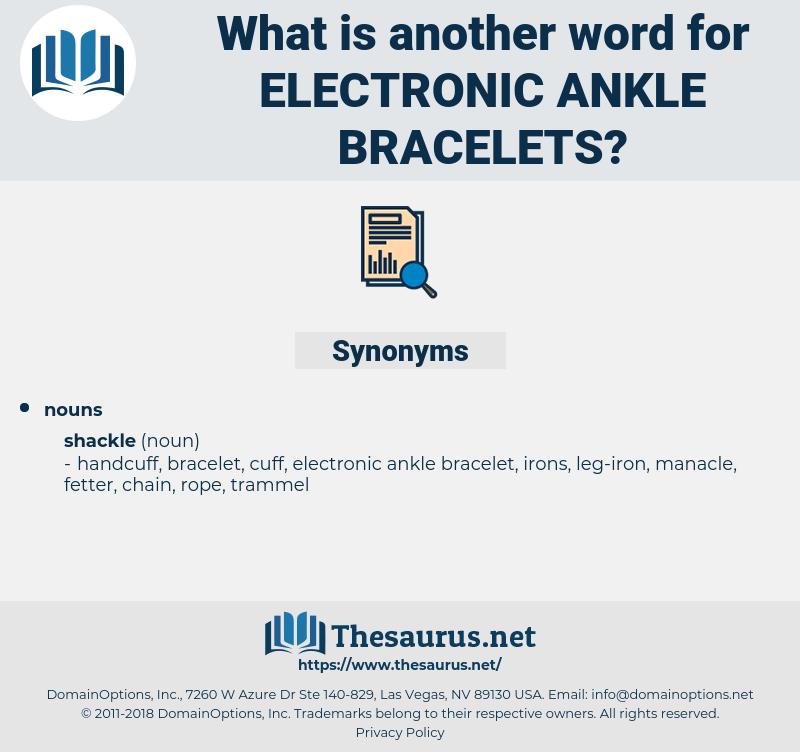 electronic ankle bracelets, synonym electronic ankle bracelets, another word for electronic ankle bracelets, words like electronic ankle bracelets, thesaurus electronic ankle bracelets