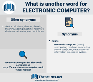 electronic computer, synonym electronic computer, another word for electronic computer, words like electronic computer, thesaurus electronic computer