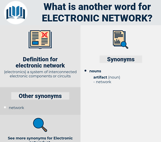 electronic network, synonym electronic network, another word for electronic network, words like electronic network, thesaurus electronic network