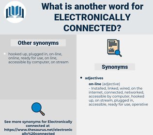 electronically connected, synonym electronically connected, another word for electronically connected, words like electronically connected, thesaurus electronically connected