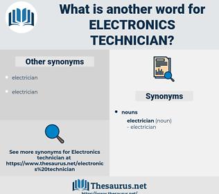 electronics technician, synonym electronics technician, another word for electronics technician, words like electronics technician, thesaurus electronics technician