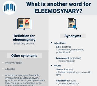eleemosynary, synonym eleemosynary, another word for eleemosynary, words like eleemosynary, thesaurus eleemosynary