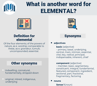 elemental, synonym elemental, another word for elemental, words like elemental, thesaurus elemental