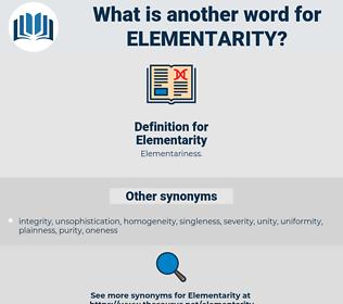 Elementarity, synonym Elementarity, another word for Elementarity, words like Elementarity, thesaurus Elementarity