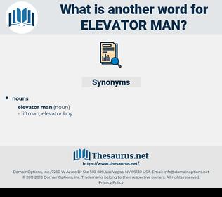 elevator man, synonym elevator man, another word for elevator man, words like elevator man, thesaurus elevator man