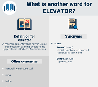 elevator, synonym elevator, another word for elevator, words like elevator, thesaurus elevator