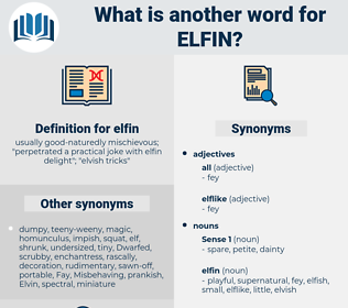 elfin, synonym elfin, another word for elfin, words like elfin, thesaurus elfin