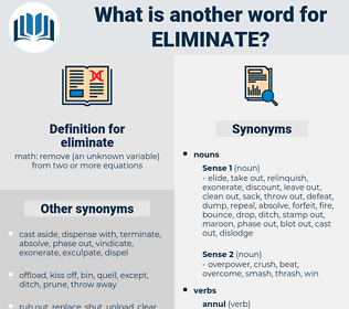 eliminate, synonym eliminate, another word for eliminate, words like eliminate, thesaurus eliminate