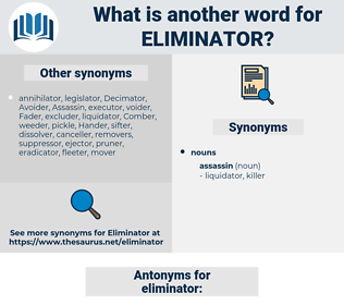 eliminator, synonym eliminator, another word for eliminator, words like eliminator, thesaurus eliminator