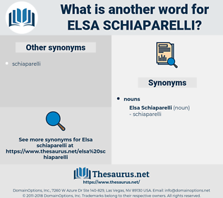 Elsa Schiaparelli, synonym Elsa Schiaparelli, another word for Elsa Schiaparelli, words like Elsa Schiaparelli, thesaurus Elsa Schiaparelli