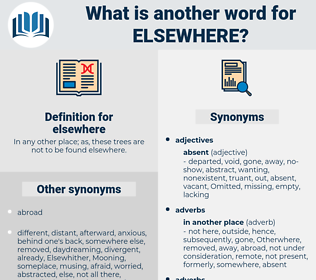 elsewhere, synonym elsewhere, another word for elsewhere, words like elsewhere, thesaurus elsewhere