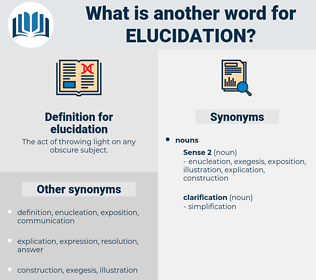 elucidation, synonym elucidation, another word for elucidation, words like elucidation, thesaurus elucidation