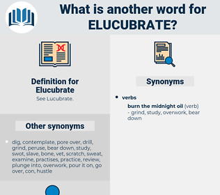 Elucubrate, synonym Elucubrate, another word for Elucubrate, words like Elucubrate, thesaurus Elucubrate