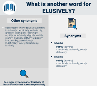 elusively, synonym elusively, another word for elusively, words like elusively, thesaurus elusively