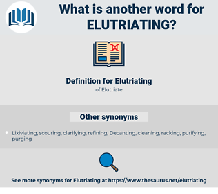 Elutriating, synonym Elutriating, another word for Elutriating, words like Elutriating, thesaurus Elutriating