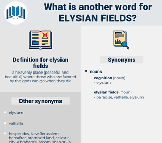elysian fields, synonym elysian fields, another word for elysian fields, words like elysian fields, thesaurus elysian fields