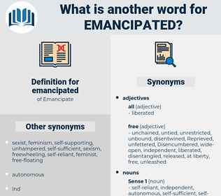 emancipated, synonym emancipated, another word for emancipated, words like emancipated, thesaurus emancipated