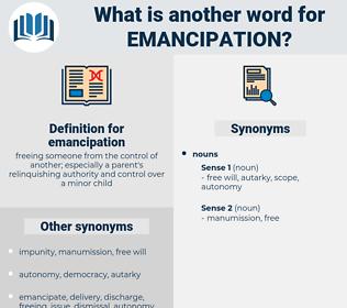 emancipation, synonym emancipation, another word for emancipation, words like emancipation, thesaurus emancipation
