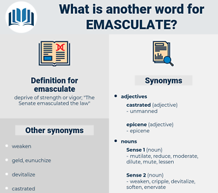 emasculate, synonym emasculate, another word for emasculate, words like emasculate, thesaurus emasculate