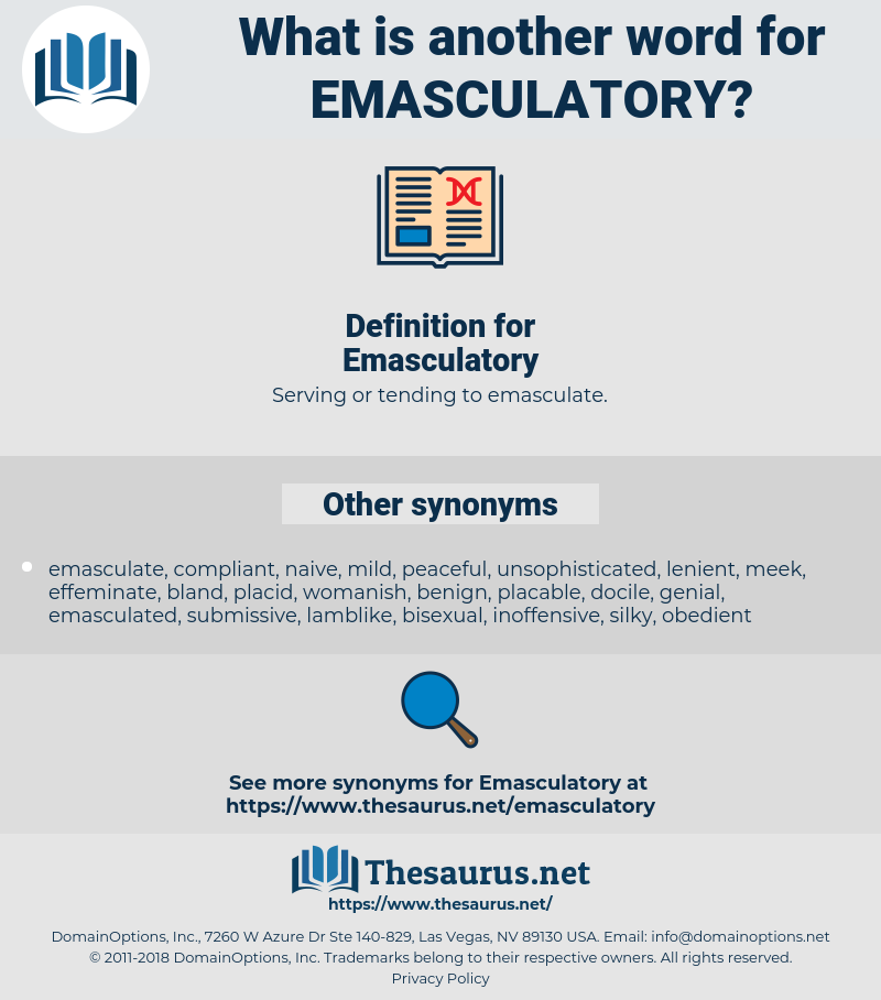 Emasculatory, synonym Emasculatory, another word for Emasculatory, words like Emasculatory, thesaurus Emasculatory