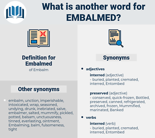 Embalmed, synonym Embalmed, another word for Embalmed, words like Embalmed, thesaurus Embalmed
