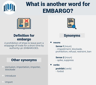 embargo, synonym embargo, another word for embargo, words like embargo, thesaurus embargo