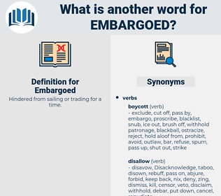Embargoed, synonym Embargoed, another word for Embargoed, words like Embargoed, thesaurus Embargoed