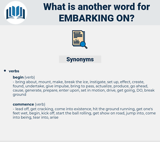 embarking on, synonym embarking on, another word for embarking on, words like embarking on, thesaurus embarking on