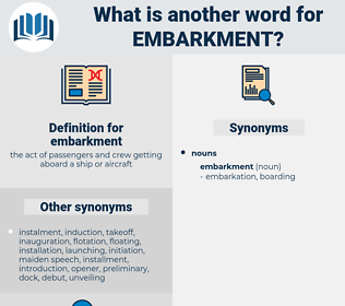 embarkment, synonym embarkment, another word for embarkment, words like embarkment, thesaurus embarkment