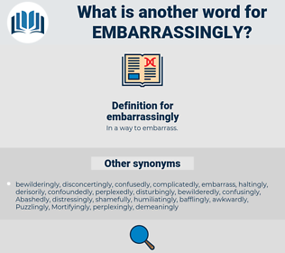 embarrassingly, synonym embarrassingly, another word for embarrassingly, words like embarrassingly, thesaurus embarrassingly