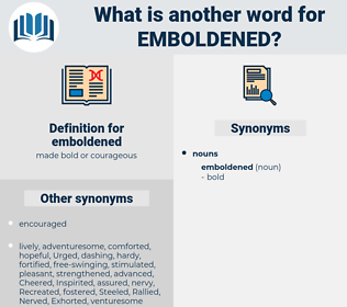 emboldened, synonym emboldened, another word for emboldened, words like emboldened, thesaurus emboldened