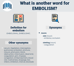 embolism, synonym embolism, another word for embolism, words like embolism, thesaurus embolism