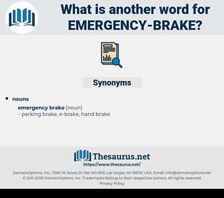 emergency brake, synonym emergency brake, another word for emergency brake, words like emergency brake, thesaurus emergency brake