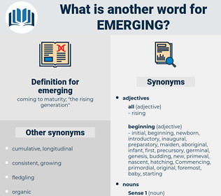 emerging, synonym emerging, another word for emerging, words like emerging, thesaurus emerging