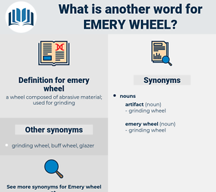 emery wheel, synonym emery wheel, another word for emery wheel, words like emery wheel, thesaurus emery wheel