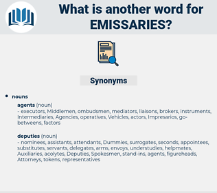 Emissaries, synonym Emissaries, another word for Emissaries, words like Emissaries, thesaurus Emissaries
