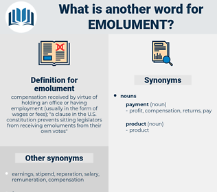 emolument, synonym emolument, another word for emolument, words like emolument, thesaurus emolument